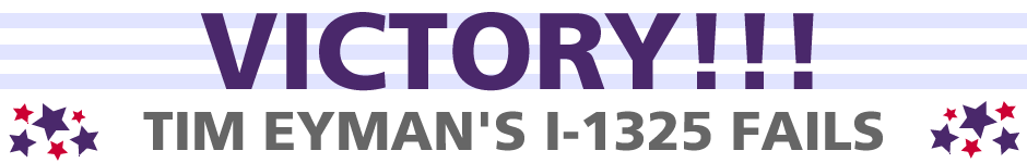 VICTORY! Tim Eyman's I-1325 FAILS!